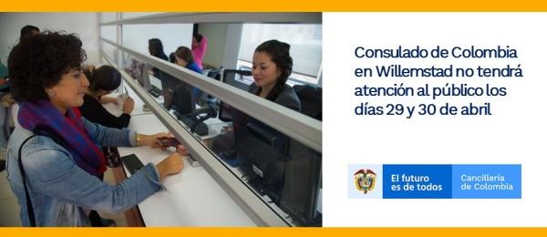 Consulado de Colombia en Willemstad no tendrá atención al público los días 29 y 30 de abril de 2019