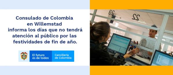 Consulado de Colombia en Willemstad  informa los días que no tendrá  atención al público por las  festividades de fin de año