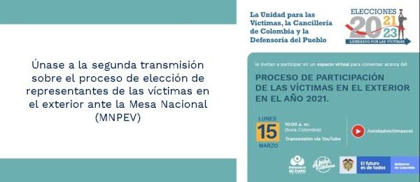 Únase a la segunda transmisión sobre el proceso de elección de representantes de las víctimas en el exterior ante la Mesa Nacional