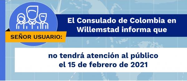 El Consulado de Colombia en Willemstad no tendrá atención al público el 15 de febrero de 2021